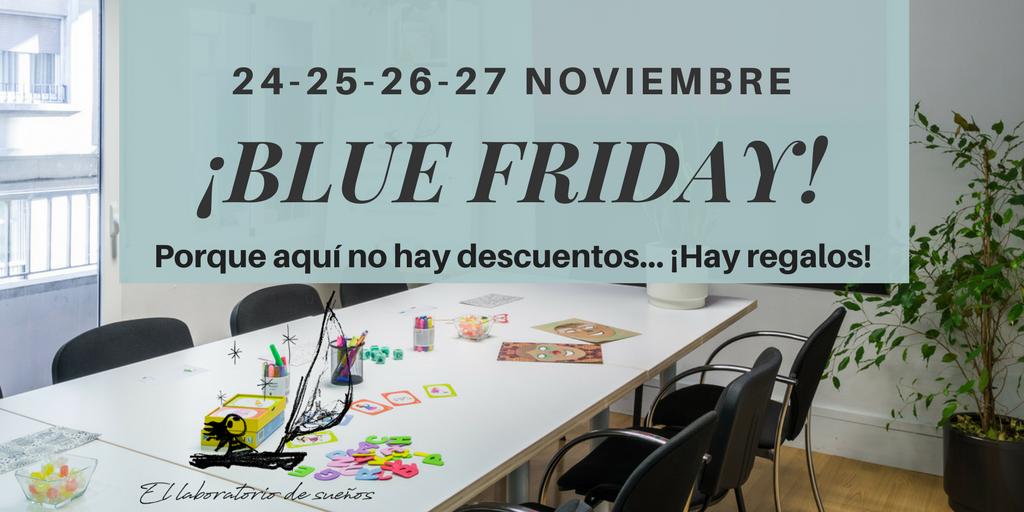 ¡Blue Friday! Porque aquí no hay descuentos… ¡Hay regalos!