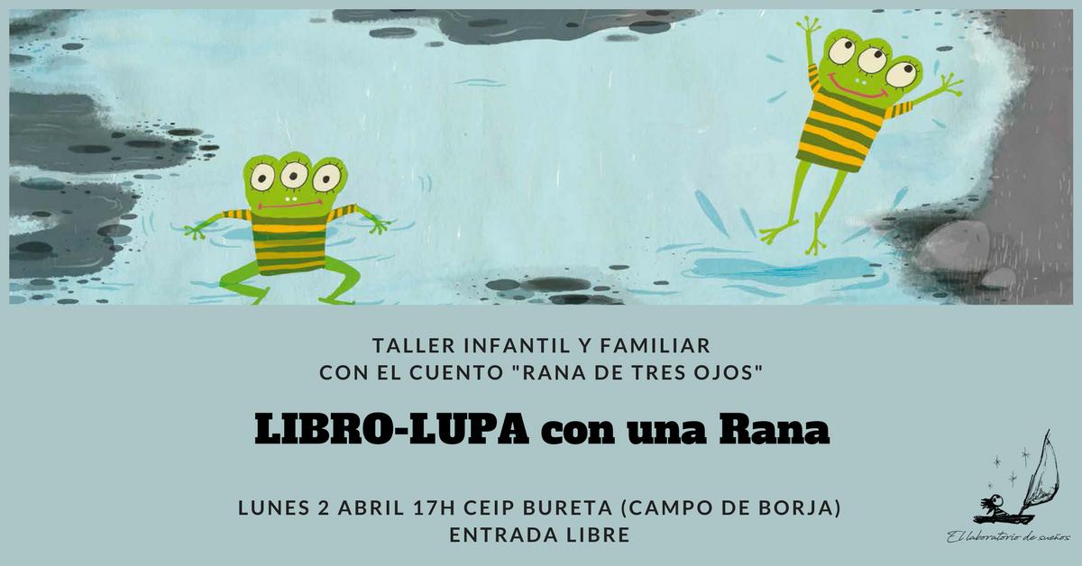 Taller Infantil y Familiar: LIBRO-LUPA CON UNA RANA (entrada libre)